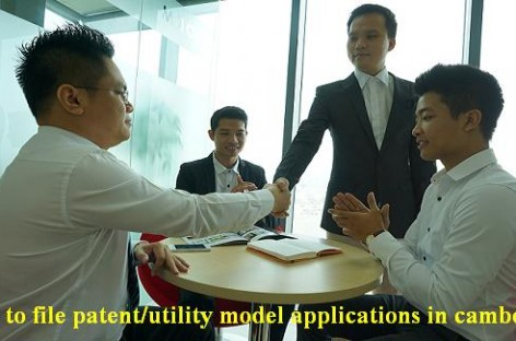 How to file patent/utility model applications in Cambodia