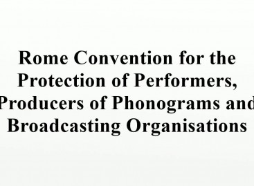 Rome Convention for the Protection of Performers, Producers of Phonograms and Broadcasting Organizations
