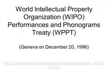 WIPO Performances and Phonograms Treaty (WPPT)